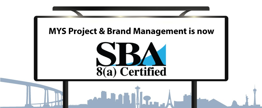 Project and Brand Management certification: SBA 8(a) Certified