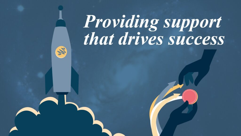 Providing the support that drives success